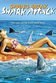 Spring Break Shark Attack(2005) Poster - Movie Forum, Cast, Reviews