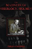 Image of The Madness of Sherlock Holmes: Conan Doyle and the Realm of the Faeries