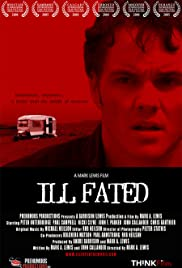 Ill Fated (2004) Poster - Movie Forum, Cast, Reviews