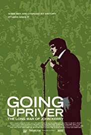 Going Upriver: The Long War of John Kerry Poster