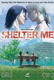Shelter Me(2007) Poster - Movie Forum, Cast, Reviews