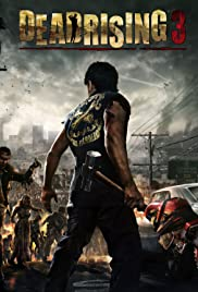 Dead Rising 3(2013) Poster - Movie Forum, Cast, Reviews