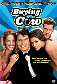Buying the Cow (2002) Poster - Movie Forum, Cast, Reviews