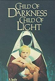 Child of Darkness, Child of Light (1991) Poster - Movie Forum, Cast, Reviews
