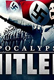 Apocalypse: The Rise of Hitler Poster