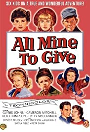 All Mine to Give (1957) Poster - Movie Forum, Cast, Reviews