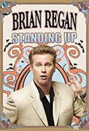 Brian Regan: Standing Up (2007) Poster - TV Show Forum, Cast, Reviews