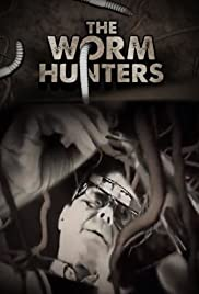 The Worm Hunters Poster