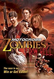Motocross Zombies from Hell (2007) Poster - Movie Forum, Cast, Reviews