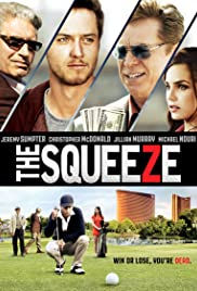 The Squeeze (2015) Poster - Movie Forum, Cast, Reviews
