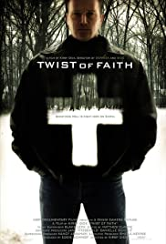 Twist of Faith (2004) Poster - Movie Forum, Cast, Reviews