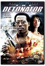 The Detonator(2006) Poster - Movie Forum, Cast, Reviews