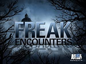 Freak Encounters