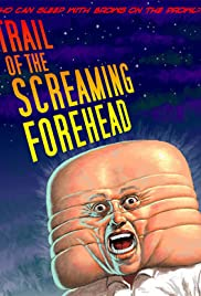 Trail of the Screaming Forehead (2007) Poster - Movie Forum, Cast, Reviews