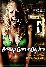 Bikini Girls on Ice(2009) Poster - Movie Forum, Cast, Reviews