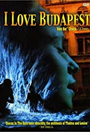 I Love Budapest (2001) Poster - Movie Forum, Cast, Reviews