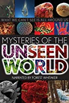 Mysteries of the Unseen World (2013) Poster