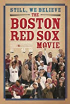Image of Still We Believe: The Boston Red Sox Movie