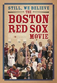 Still We Believe: The Boston Red Sox Movie Poster