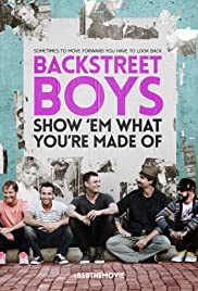 Backstreet Boys: Show 'Em What You're Made Of (2015) Poster - Movie Forum, Cast, Reviews