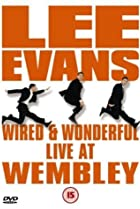 Image of Lee Evans: Wired and Wonderful - Live at Wembley