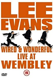 Lee Evans: Wired and Wonderful - Live at Wembley Poster