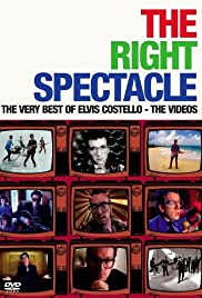 The Right Spectacle: The Very Best of Elvis Costello - The Videos Poster