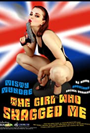 The Girl Who Shagged Me (2005) Poster - Movie Forum, Cast, Reviews