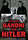 Between Gandhi and Hitler