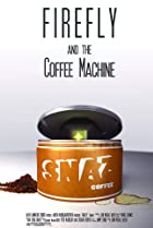 Image of Firefly and the Coffee Machine