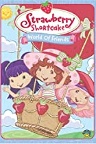 Image of Strawberry Shortcake: World of Friends