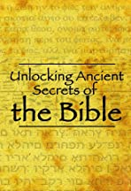 Unlocking Ancient Secrets of the Bible