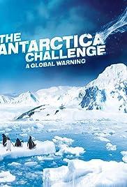 The Antarctica Challenge(2009) Poster - Movie Forum, Cast, Reviews