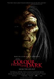 Colour from the Dark (2008) Poster - Movie Forum, Cast, Reviews