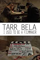 Image of Tarr Béla, I Used to Be a Filmmaker