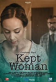 Kept Woman(2015) Poster - Movie Forum, Cast, Reviews