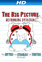 Image of The Big Picture: Rethinking Dyslexia