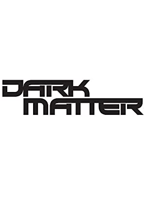 Assistir Dark Matter – Todas as Temporadas – Dublado / Legendado Online