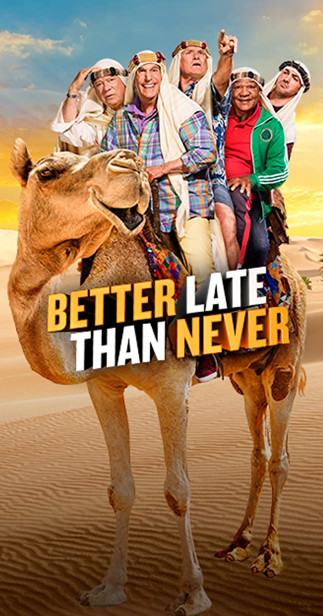Better Late Than Never (TV Series 2016– )