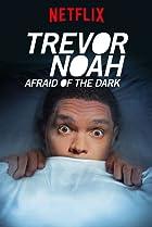 Image of Trevor Noah: Afraid of the Dark