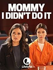 Mommy I Didn't Do It (2017)