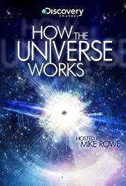 How the Universe Works Poster - TV Show Forum, Cast, Reviews