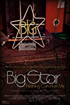 Image of Big Star: Nothing Can Hurt Me