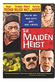 The Maiden Heist (2009) Poster - Movie Forum, Cast, Reviews