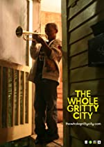 The Whole Gritty City(2016)