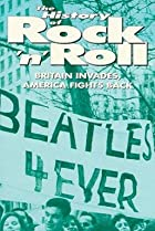 Image of The History of Rock 'n' Roll: Britain Invades, America Fights Back