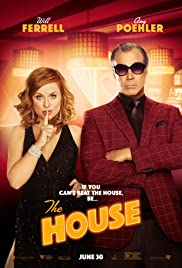 The House (2017) Poster - Movie Forum, Cast, Reviews