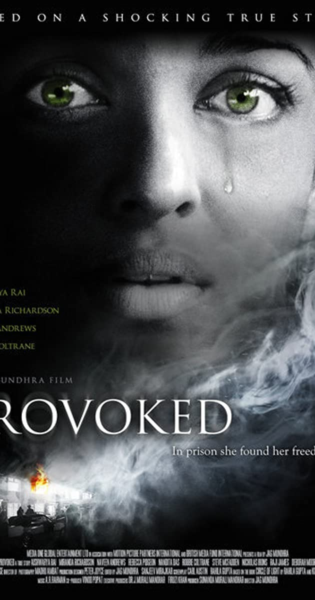 provoked movie Based on actual events, provoked tells the story of kiranjit, an indian woman  whose marriage to an abusive man leads to tragedy and controversy.