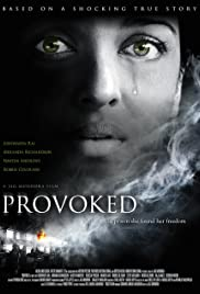 Provoked: A True Story (2006) Poster - Movie Forum, Cast, Reviews