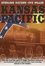 Kansas Pacific(1953) Poster - Movie Forum, Cast, Reviews